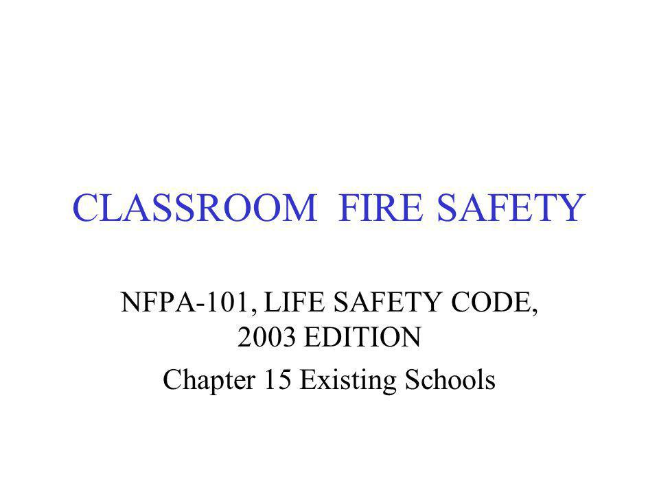 NFPA-101, LIFE SAFETY CODE, 2003 EDITION Chapter 15 Existing Schools