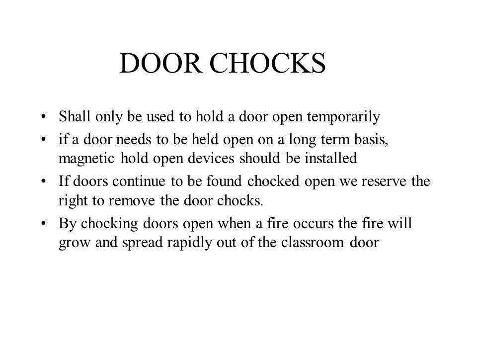 DOOR CHOCKS Shall only be used to hold a door open temporarily