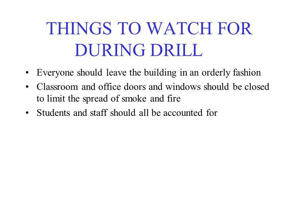 THINGS TO WATCH FOR DURING DRILL