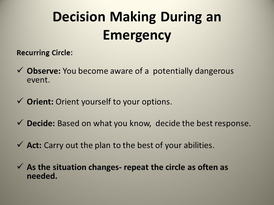 Decision Making During an Emergency
