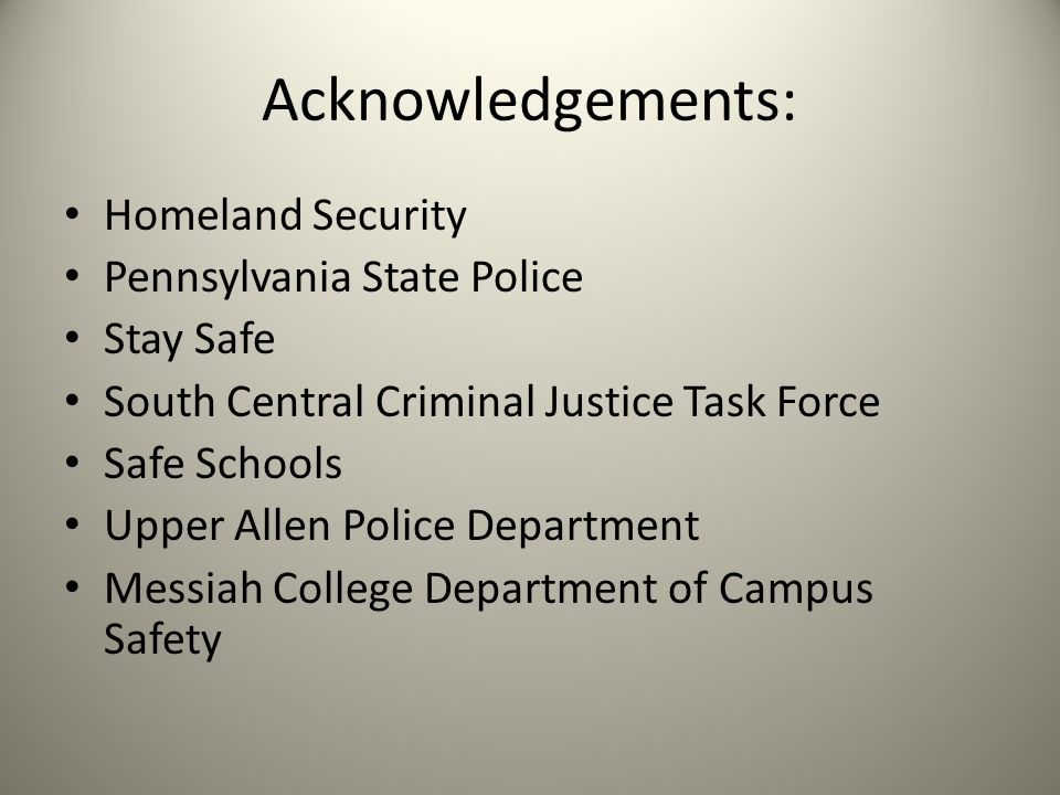 Acknowledgements: Homeland Security Pennsylvania State Police