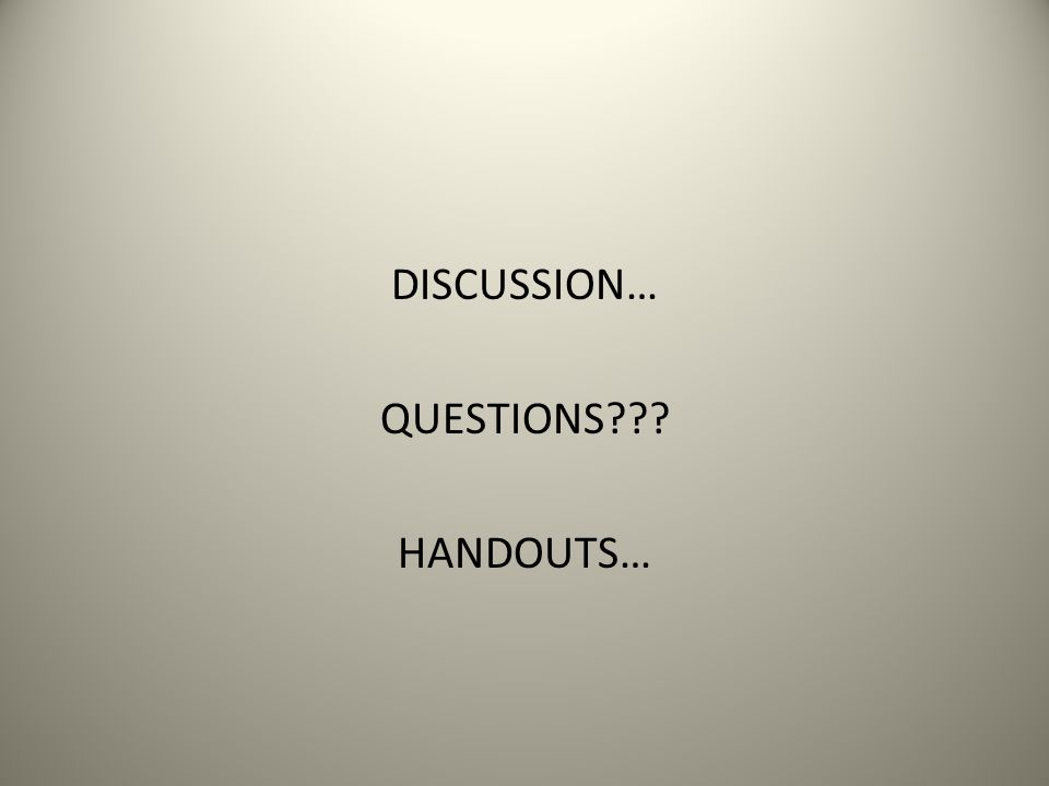 DISCUSSION… QUESTIONS HANDOUTS…
