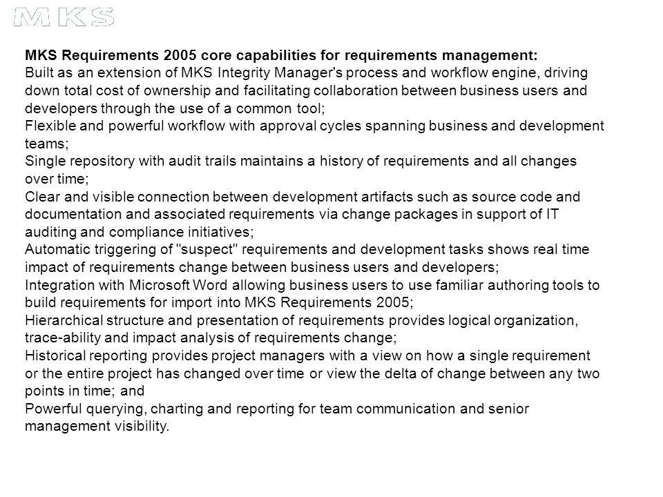 MKS Requirements 2005 core capabilities for requirements management: