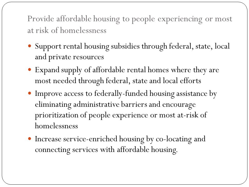 Provide affordable housing to people experiencing or most at risk of homelessness