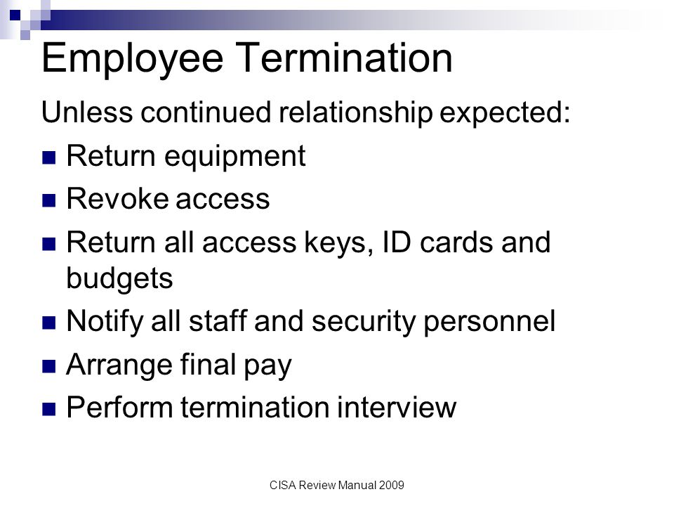 Employee Termination Unless continued relationship expected: