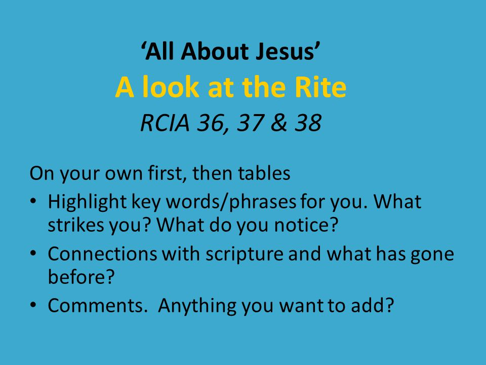 'All About Jesus' A look at the Rite RCIA 36, 37 & 38