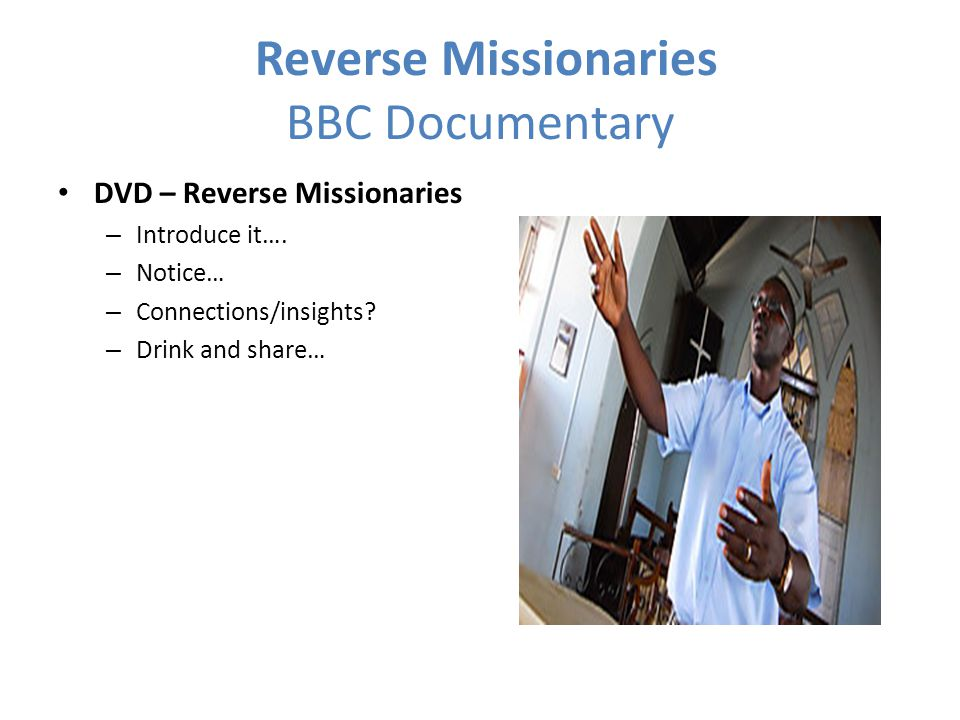 Reverse Missionaries BBC Documentary