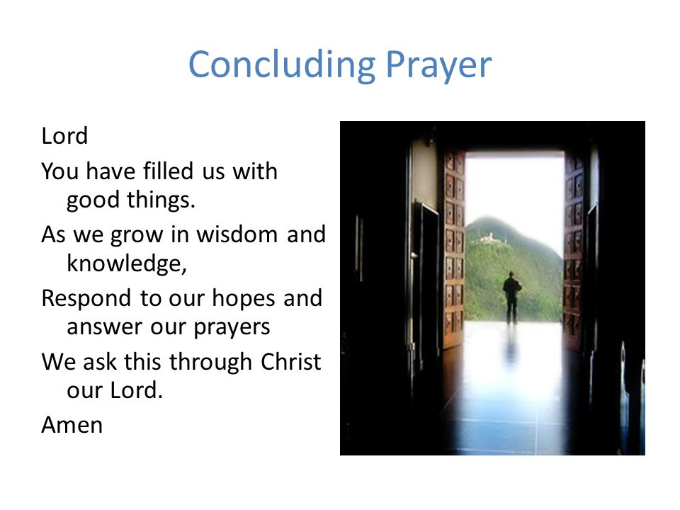 Concluding Prayer Lord You have filled us with good things.