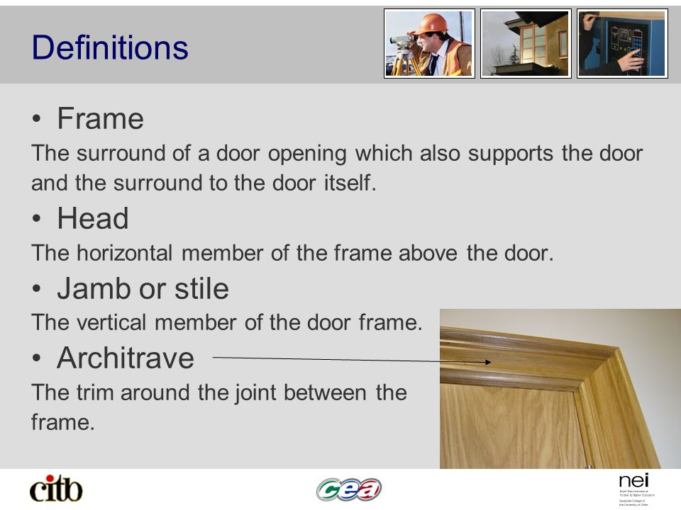 Definitions Frame Head Jamb or stile Architrave