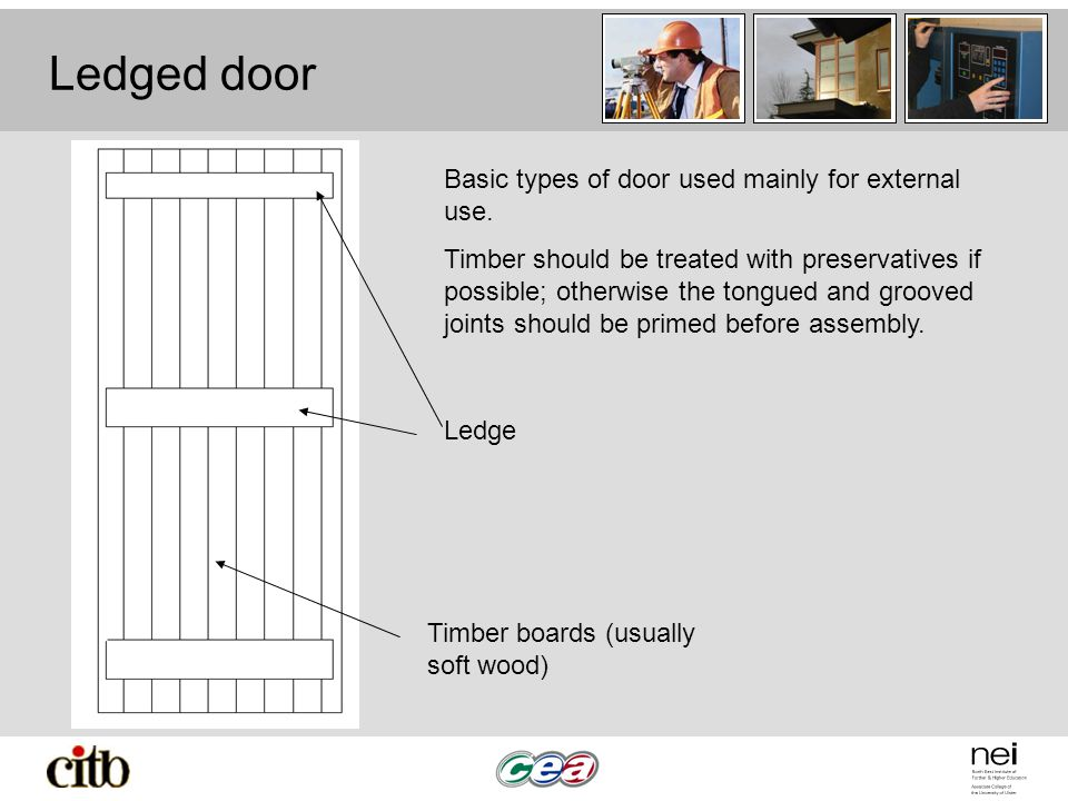 Ledged door Basic types of door used mainly for external use.
