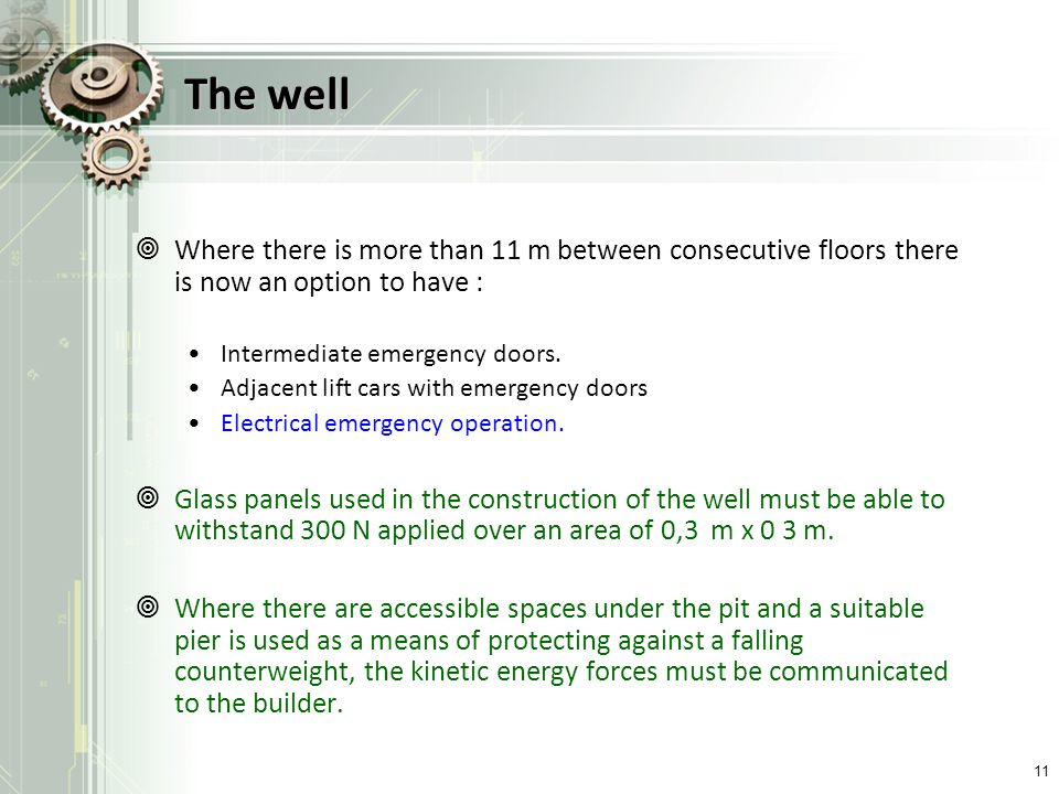 The well Where there is more than 11 m between consecutive floors there is now an option to have : Intermediate emergency doors.