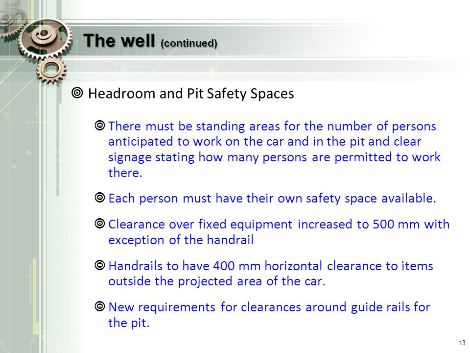 The well (continued) Headroom and Pit Safety Spaces