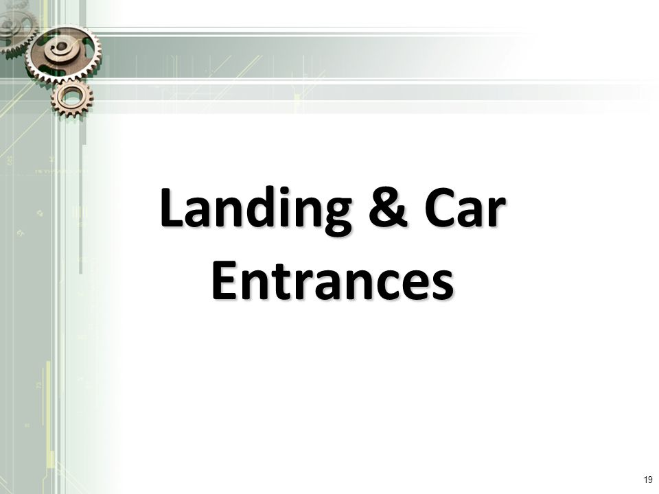 Landing & Car Entrances