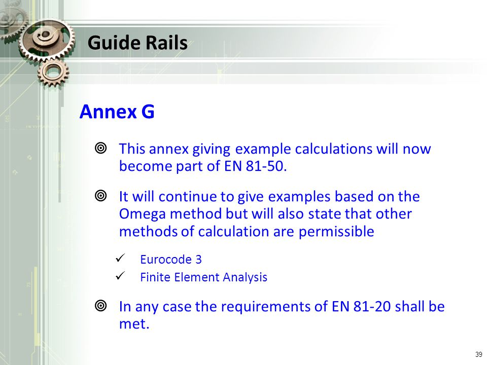 Guide Rails Annex G. This annex giving example calculations will now become part of EN 81-50.
