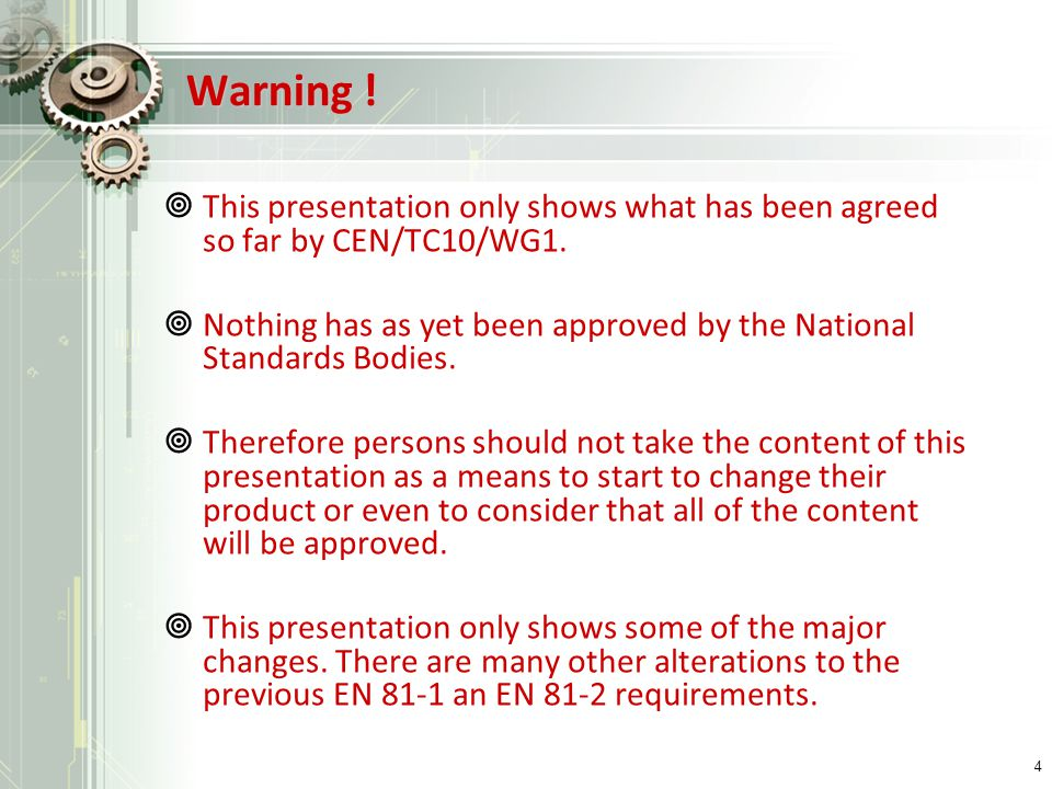 Warning ! This presentation only shows what has been agreed so far by CEN/TC10/WG1.
