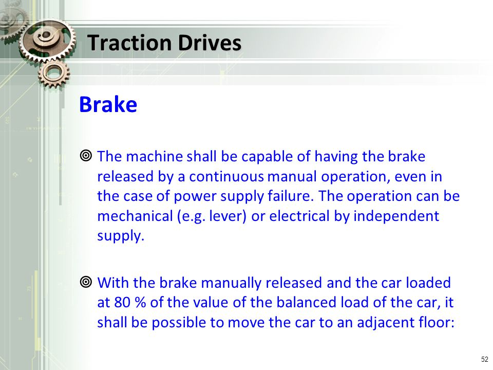 Traction Drives Brake.
