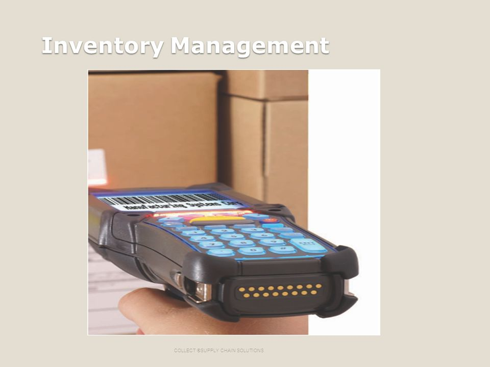 Inventory Management COLLECT ®SUPPLY CHAIN SOLUTIONS