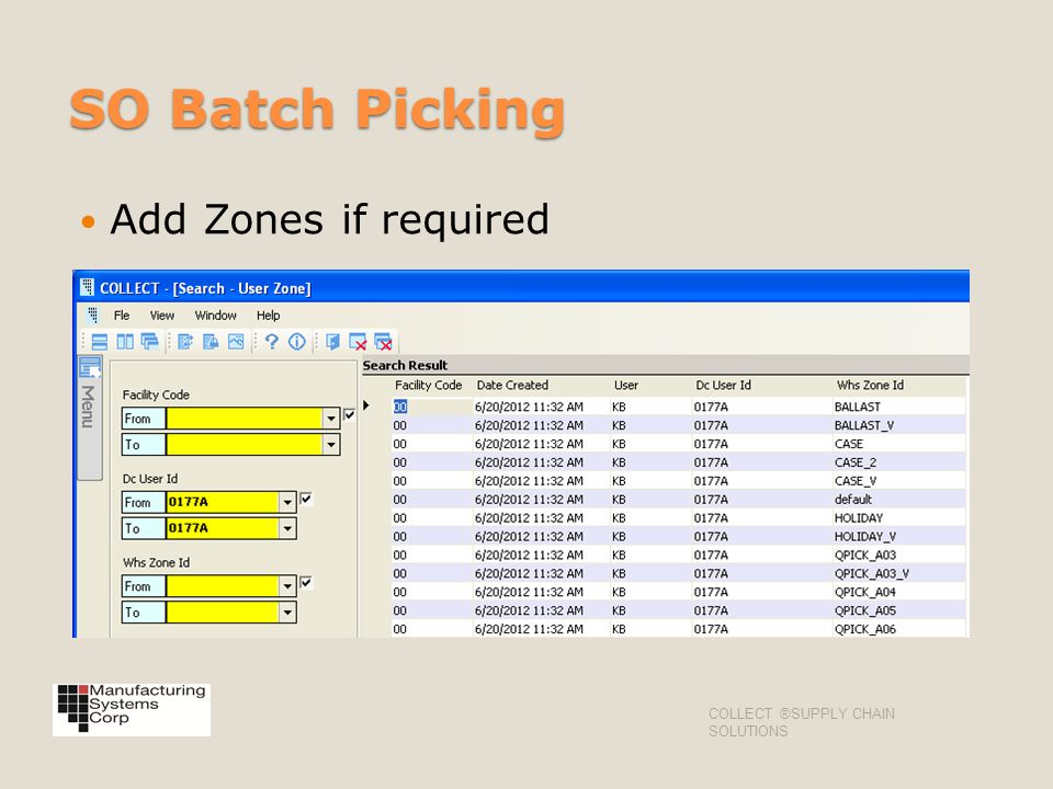 SO Batch Picking Add Zones if required COLLECT ®SUPPLY CHAIN SOLUTIONS