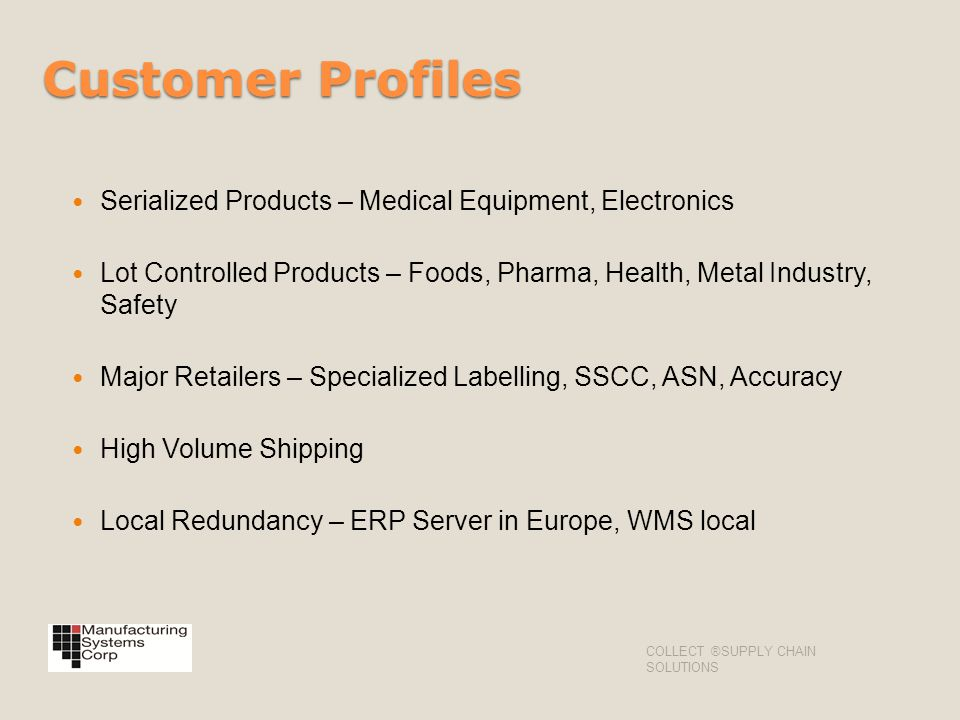 Customer Profiles Serialized Products – Medical Equipment, Electronics