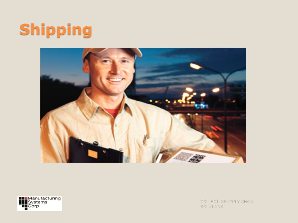 Shipping COLLECT ®SUPPLY CHAIN SOLUTIONS