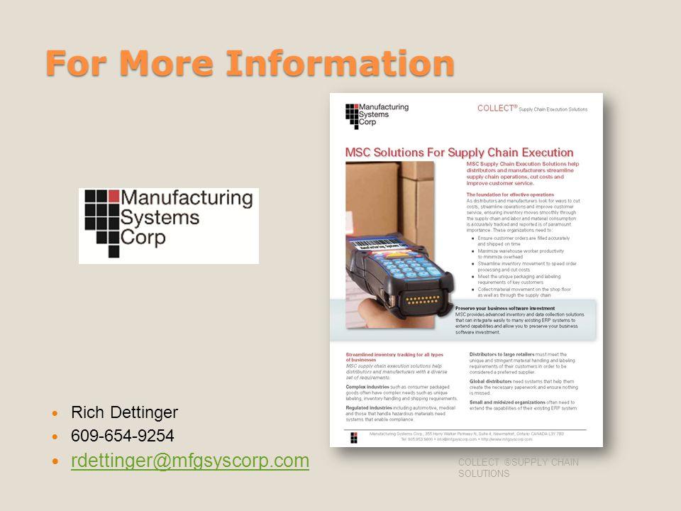 For More Information rdettinger@mfgsyscorp.com Rich Dettinger
