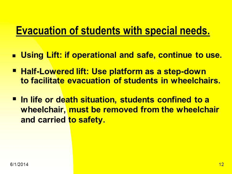 Evacuation of students with special needs.