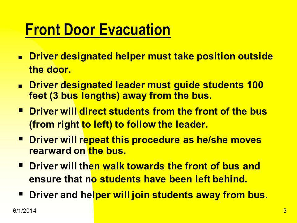 Front Door Evacuation Driver designated helper must take position outside. the door.