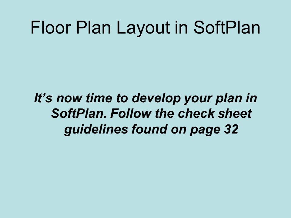 Floor Plan Layout in SoftPlan