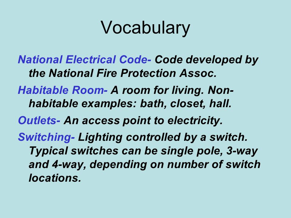 Vocabulary National Electrical Code- Code developed by the National Fire Protection Assoc.