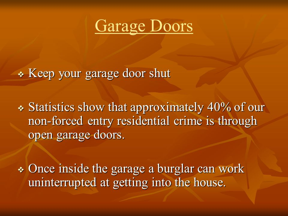 Garage Doors Keep your garage door shut