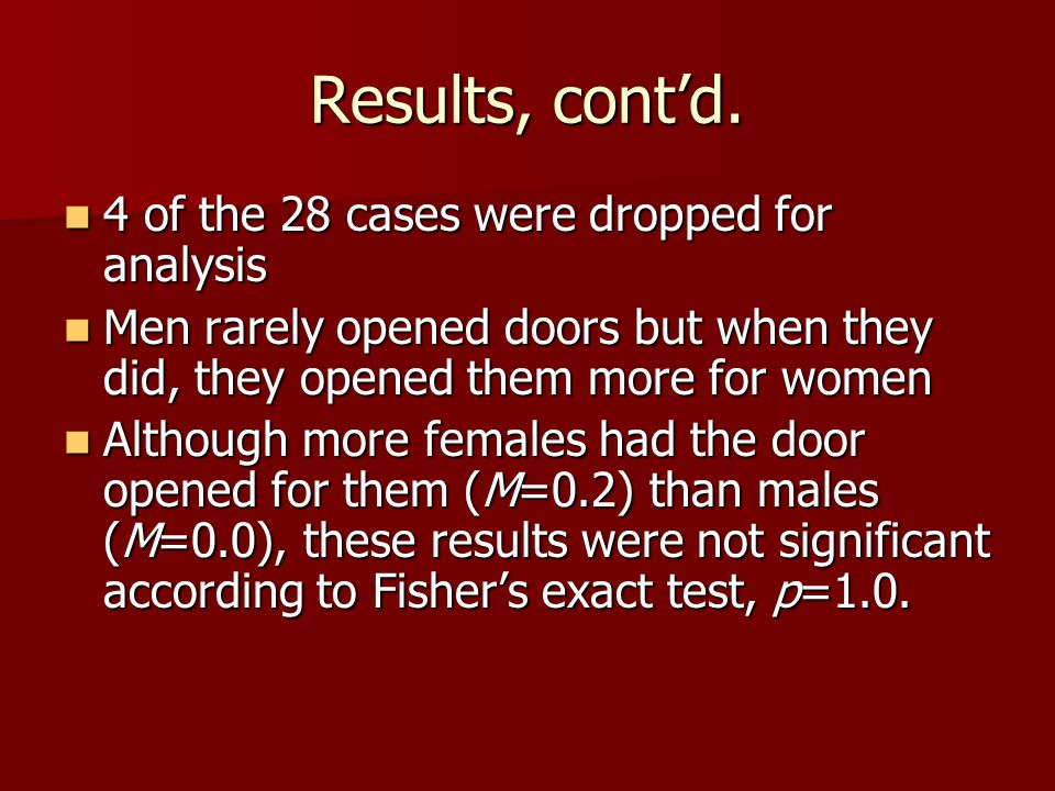 Results, cont'd. 4 of the 28 cases were dropped for analysis