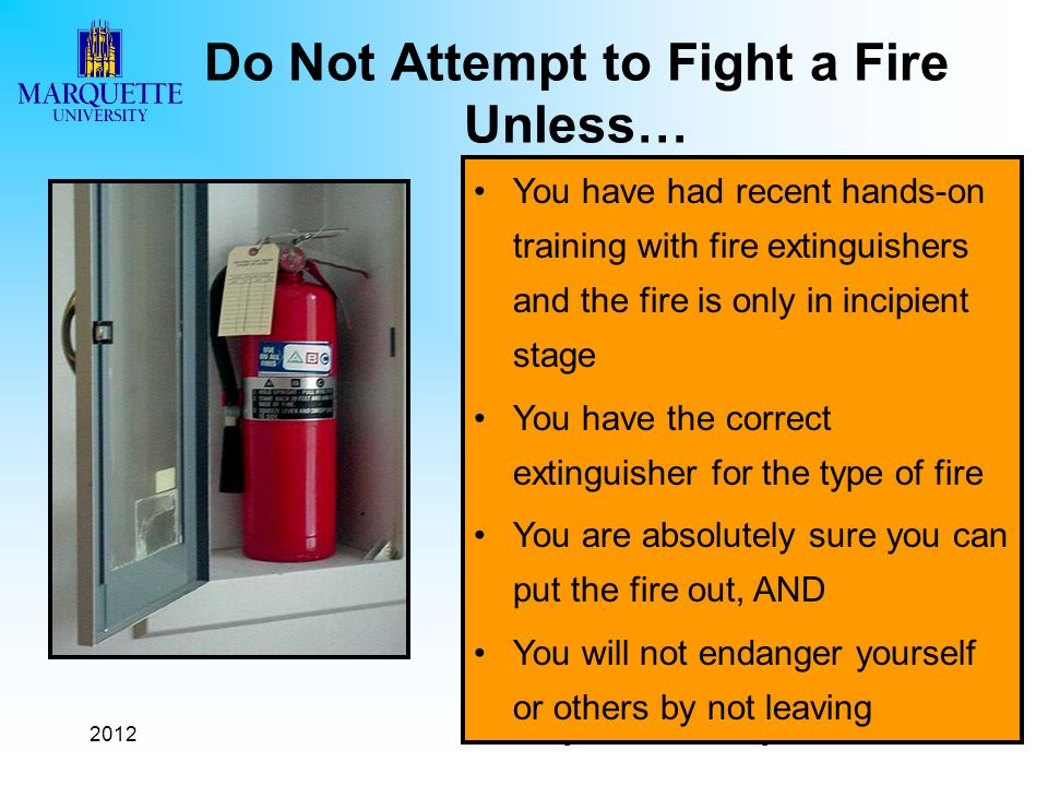 Do Not Attempt to Fight a Fire Unless…