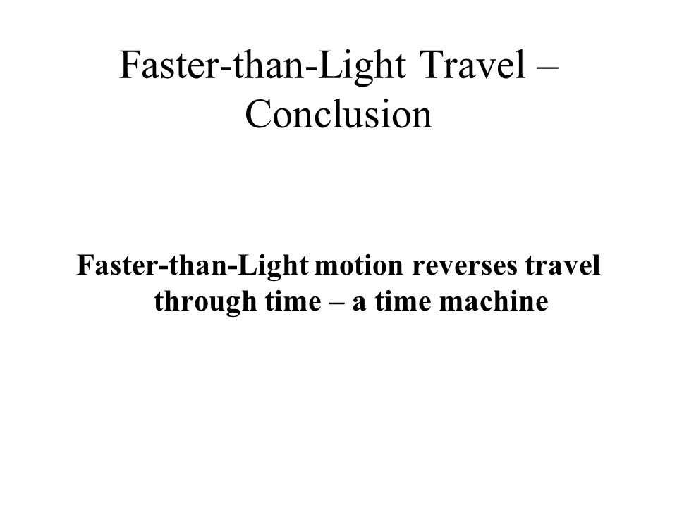Faster-than-Light Travel – Conclusion