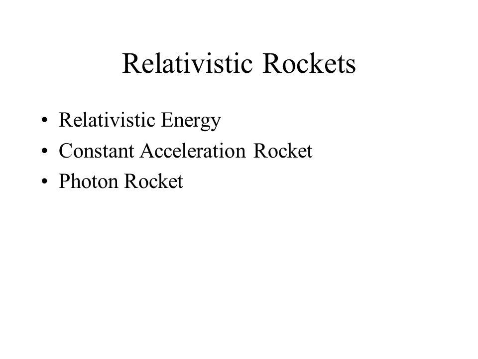Relativistic Rockets Relativistic Energy Constant Acceleration Rocket