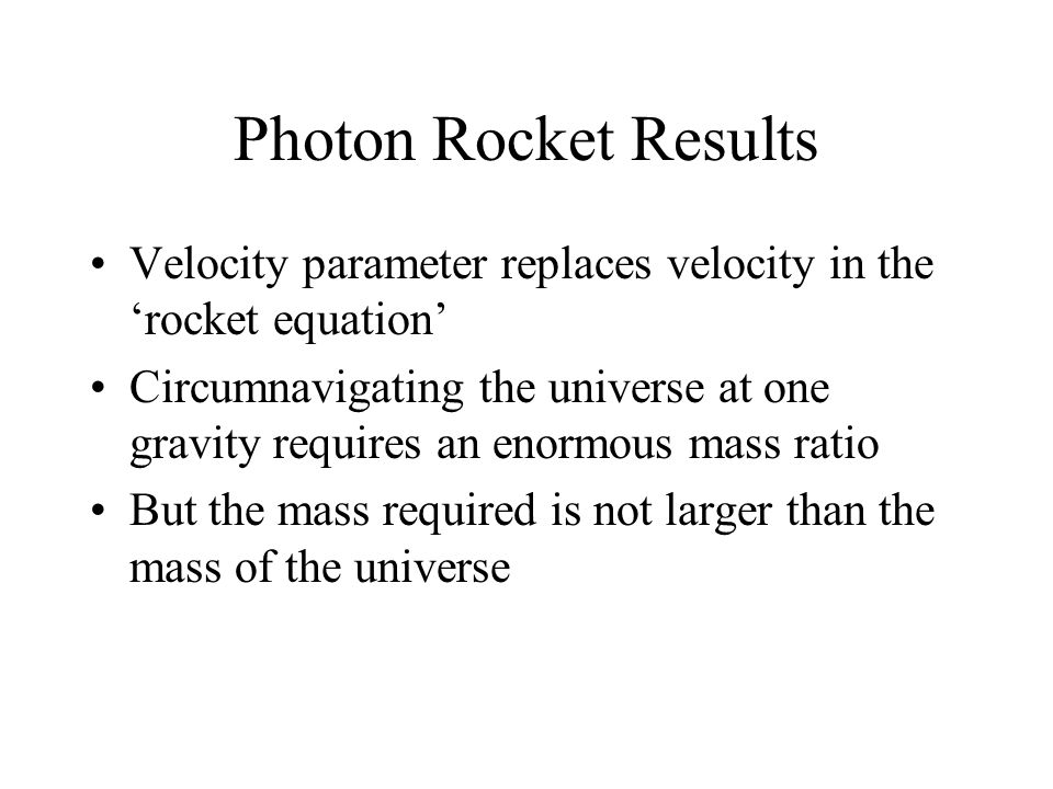 Photon Rocket Results Velocity parameter replaces velocity in the 'rocket equation'