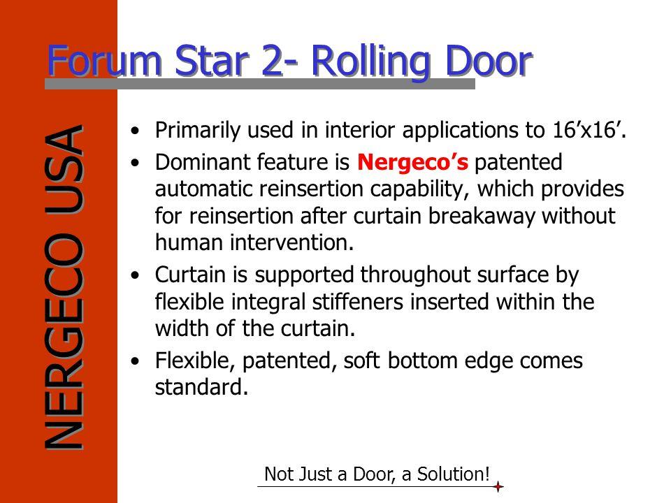 Forum Star 2- Rolling Door