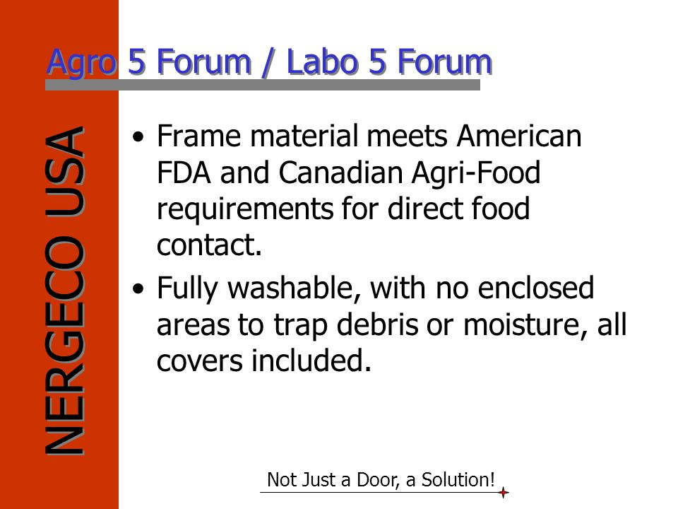Agro 5 Forum / Labo 5 Forum Frame material meets American FDA and Canadian Agri-Food requirements for direct food contact.