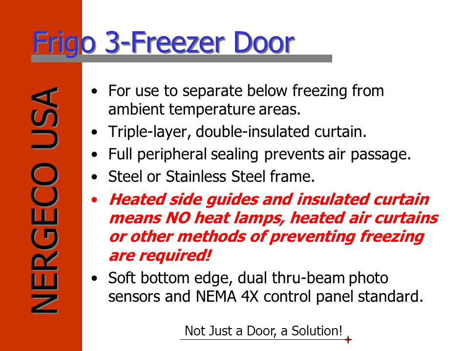 Frigo 3-Freezer Door For use to separate below freezing from ambient temperature areas. Triple-layer, double-insulated curtain.