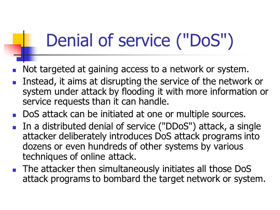 Denial of service ( DoS )