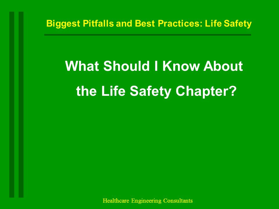 Biggest Pitfalls and Best Practices: Life Safety