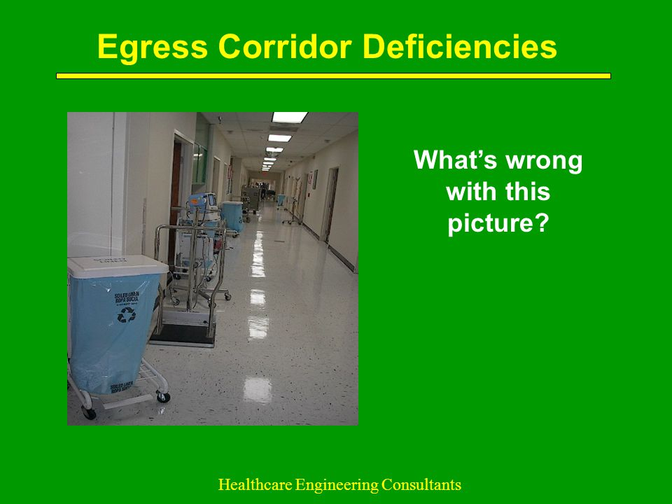 Egress Corridor Deficiencies What's wrong with this picture