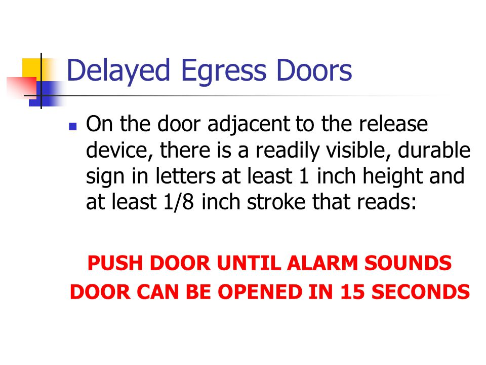 PUSH DOOR UNTIL ALARM SOUNDS DOOR CAN BE OPENED IN 15 SECONDS