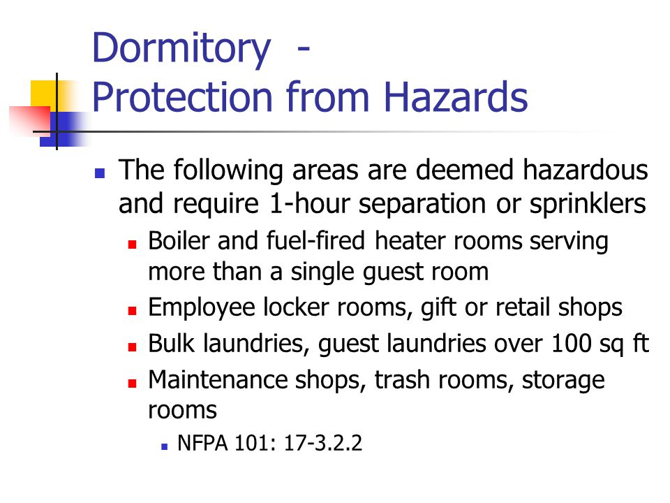 Dormitory - Protection from Hazards