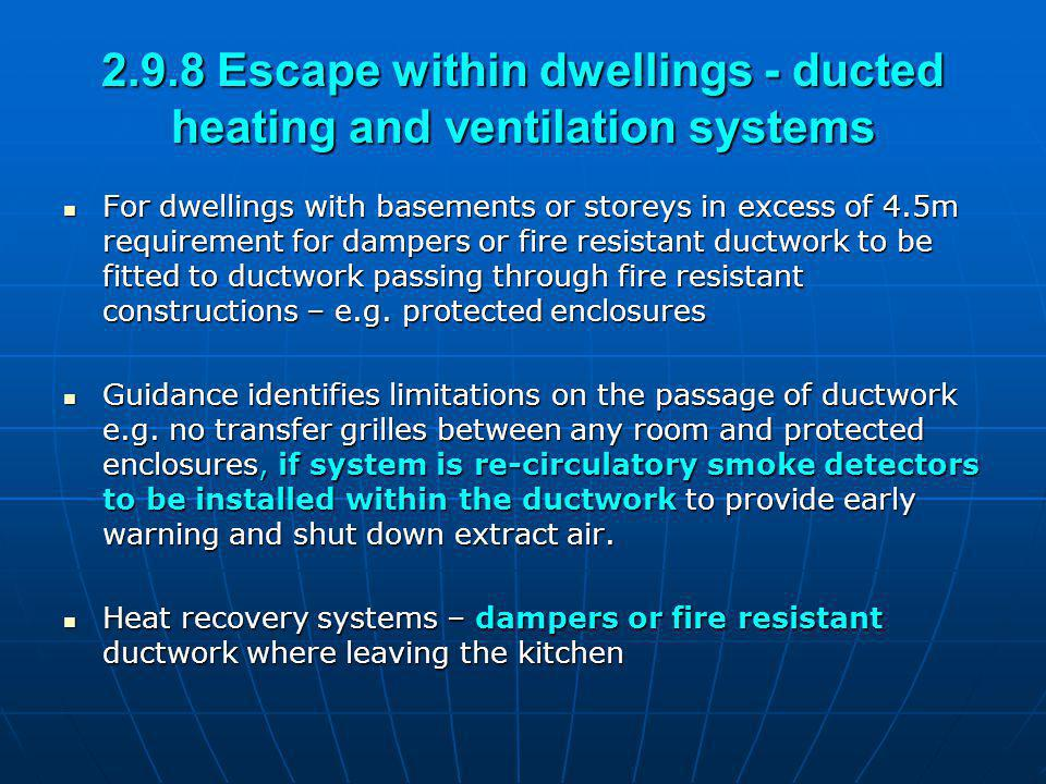 2.9.8 Escape within dwellings - ducted heating and ventilation systems