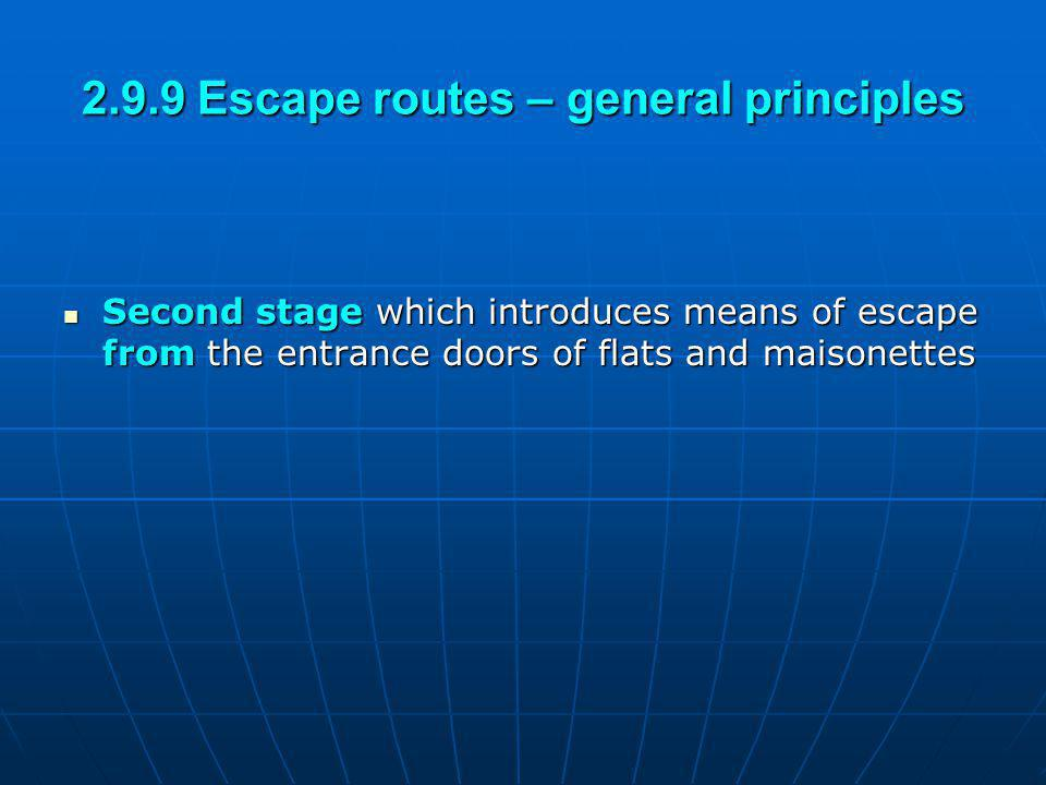 2.9.9 Escape routes – general principles