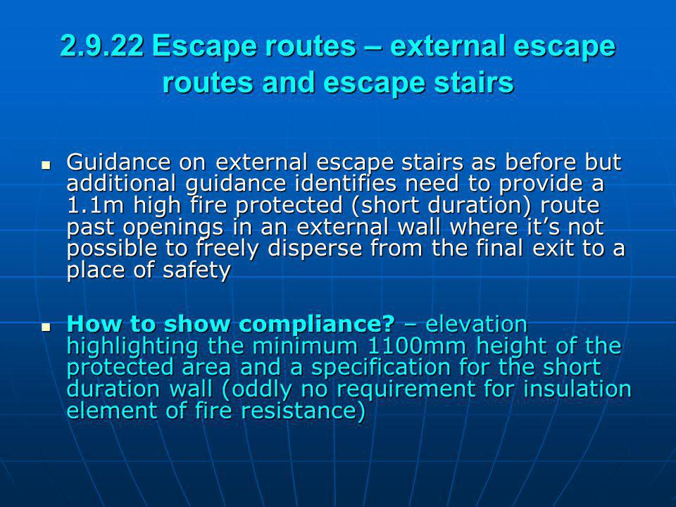 2.9.22 Escape routes – external escape routes and escape stairs