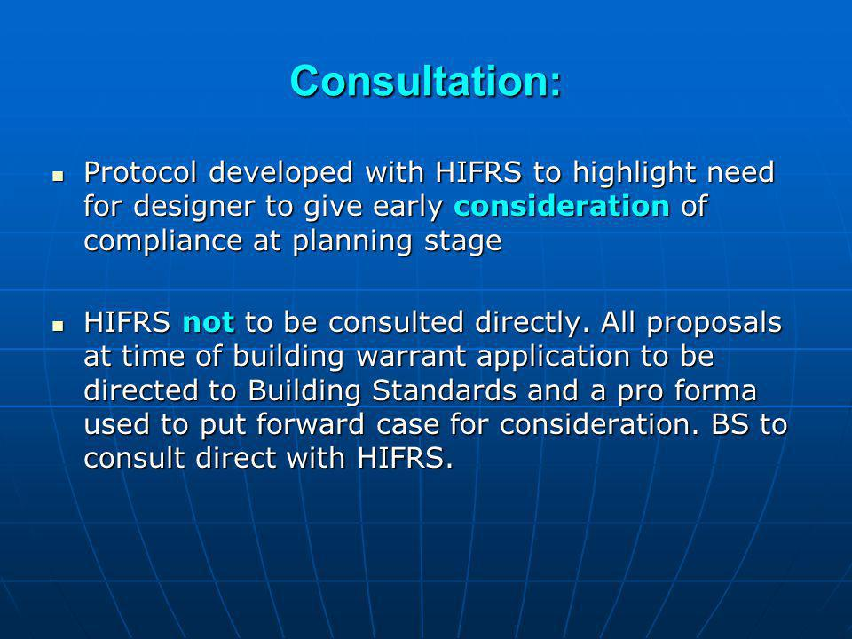 Consultation: Protocol developed with HIFRS to highlight need for designer to give early consideration of compliance at planning stage.