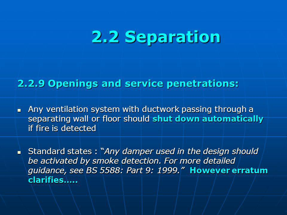 2.2 Separation 2.2.9 Openings and service penetrations: