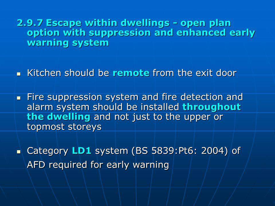 2.9.7 Escape within dwellings - open plan option with suppression and enhanced early warning system
