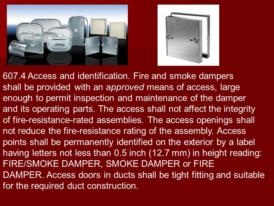 607.4 Access and identification. Fire and smoke dampers